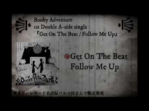 Booby Adventure -1st 両A面 シングル- 【Get On The Beat / Follow Me Up】 Trailer