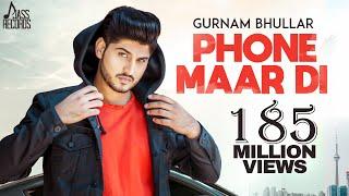 Phone Maar Di – Gurnam Bhullar