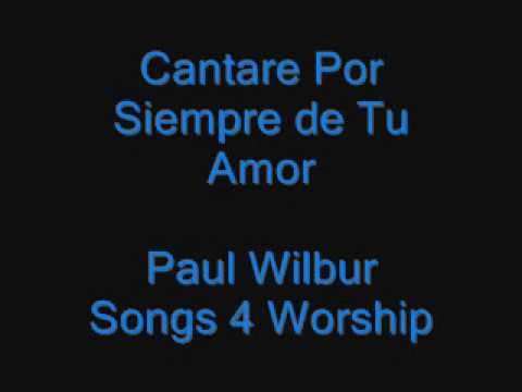 Cantare por siempre de tu amor - Paul Wilbur