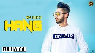 HANG (Official Video) || RN Bir || D SANZ || LATEST SONG 2018 || YAAR ANMULLE RECORDS