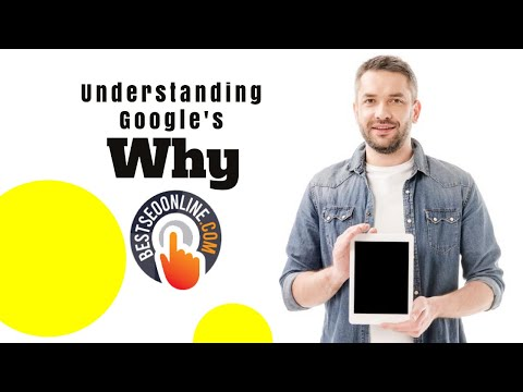 Understanding Google's Why for SEO