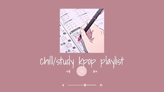 chill/study kpop playlist