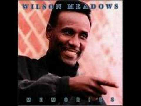 Wilson Meadows-That's Still My Love