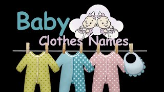 Baby Clothes Names   Kids Vocabulary   Children's Clothes List