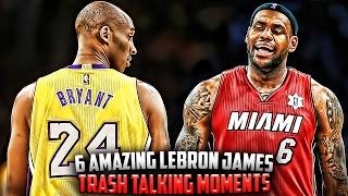 6 Amazing LeBron James Trash Talking Moments!