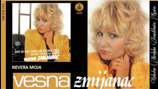 Vesna Zmijanac - Nevera moja - (Audio 1985)