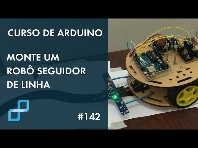MONTE UM ROBÔ SEGUIDOR DE LINHA | Curso de Arduino #142