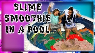 MIXING ALL OUR GIANT SLIMES IN OUR POOL - GIANT SLIME SMOOTHIE