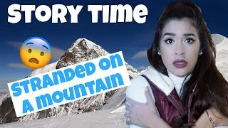 STORY TIME: STRANDED ON A MOUNTAIN   Worst date EVER