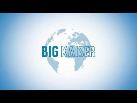 BIG KAISER: Higher Performance. Guaranteed.
