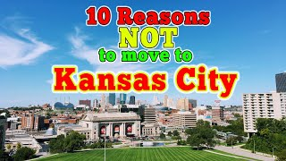Top 10 Reasons NOT to move to Kansas City.