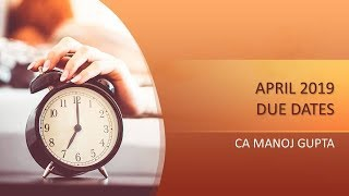 APRIL 2019 DUE DATES !!! GST CALENDAR !!! INCOME TAX CALENDAR !!! CA MANOJ GUPTA!!!