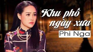 Khu Phố Ngày Xưa - Phi Nga | Official MV