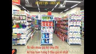 Mua giá kệ siêu thị ở đâu rẻ nhất, kệ để bày bán hàng siêu thị bền đẹp