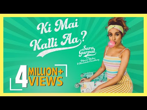 Ki Mai Kalli Aa - Full Song - Sara Gurpal - Dilpreet Dhillon, Meenakshi Choudhary