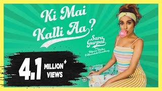 Ki Mai Kalli Aa – Sara Gurpal – Dilpreet Dhillon