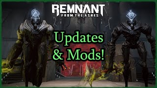 [Remnant] Updates! And Now We Have Mods!