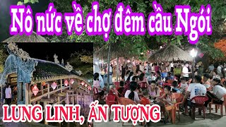 CHỢ ĐÊM Cầu Ngói Thanh Toàn Huế   Nô nức trẩy hội làng quê   Lequang Channel