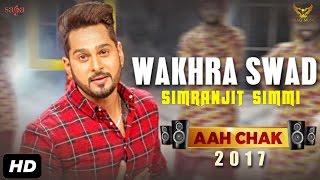 Wakhra Swad – Simranjit Simmi – Aah Chak 2017