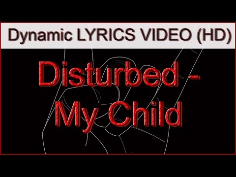 Disturbed - My Child Lyrics Video (HD)