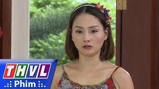 THVL   Những nàng bầu hành động - Tập 9[4]: Bà Xuân quyết định cho Lam về ngoại ô nghỉ dưỡng