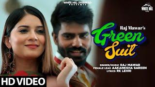 GREEN SUIT – Raj Mawar Ft Aakanksha Sareen