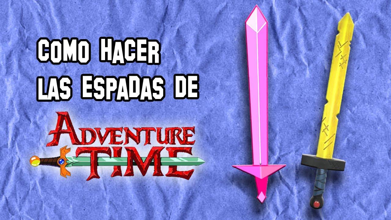 Como Hacer Las Espadas De Hora De Aventuras Finn Y Fionna