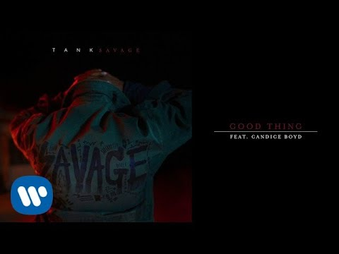 Tank - Good Thing (feat. Candice Boyd) [Official Audio]