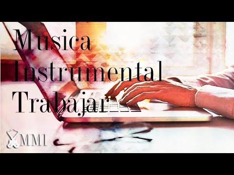 Música instrumental para trabajar en oficina concentrarse rapido y trabajar a gusto