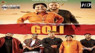 GOLI ( Song Video ) Labh Heera   Karan Aujla   Deep Jandu   Harf Cheema  New Punjabi Song Video 2019