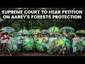 Supreme Court to hear petition on Aareys forests protection | NewsX