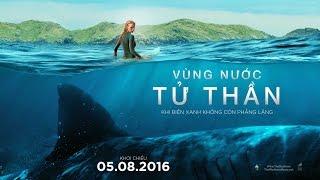 Vùng Nước Tử Thần - Official Trailer [Khởi Chiếu: 05.08.2016]