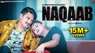 NAQAAB – Amit Saini Rohtakiya Video HD