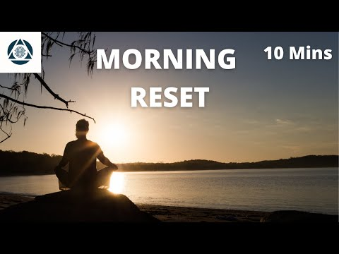 10 minute MORNING RESET Guided Meditation