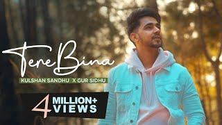 Tere Bina – Kulshan Sandhu – Gur Sidhu Video HD