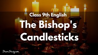 The Bishops Candlesticks | CBSE Class 9 English | Video Lecture In Hindi