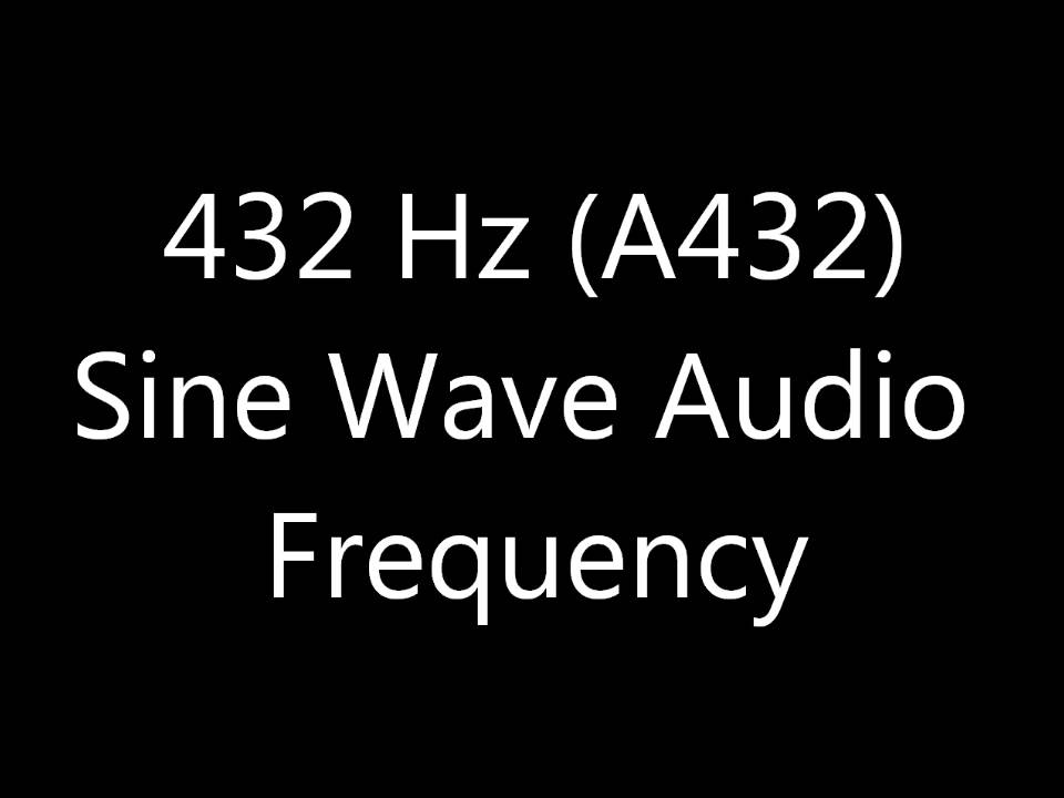 432 hz sine wave sound frequency tone for tuning a432 youtube. Black Bedroom Furniture Sets. Home Design Ideas
