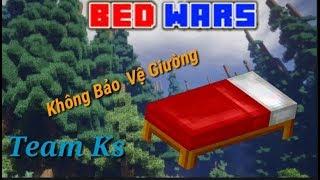 Minecraft - Thử thách không bảo vệ giường cùng Team Ks