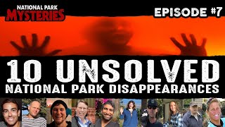 10 Unsolved National Park Disappearances - Episode 7