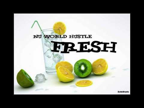 Nu World Hustle - Fresh [Full HD]
