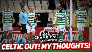 CELTIC OUT OF THE CHAMPIONS LEAGUE - FAN REACTION!