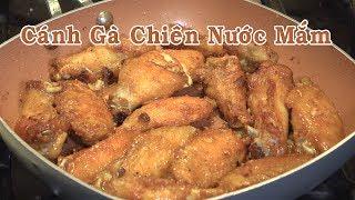 Cánh Gà Chiên Nước Mắm Tuyệt Ngon - Nấu Ăn Nhanh - Nguyễn Hải