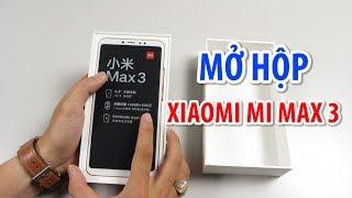Mở hộp đánh giá Xiaomi Mi Max 3 CỰC LỚN GIÁ CỰC RẺ