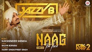 Naag The Third – Jazzy B – Sukshinder Shinda