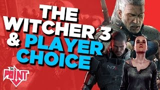 The Witcher 3 is a New Benchmark in Player Choice – The Point