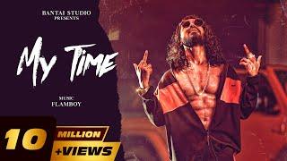 MY TIME – Emiway Bantai FT Flamboy Video HD