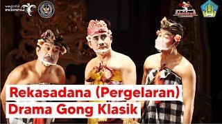 Rekasadana (Pergelaran) Drama Gong Klasik