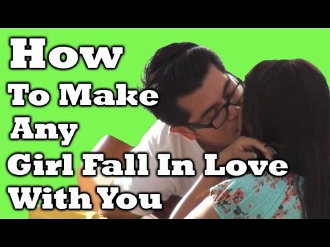 how to make any girl fall for you