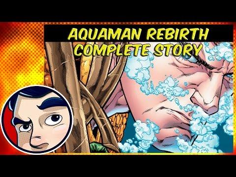 Aquaman Rebirth - Complete Story | Comicstorian