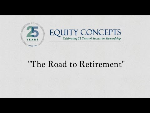 Equity Concepts presents: The Road to Retirement.